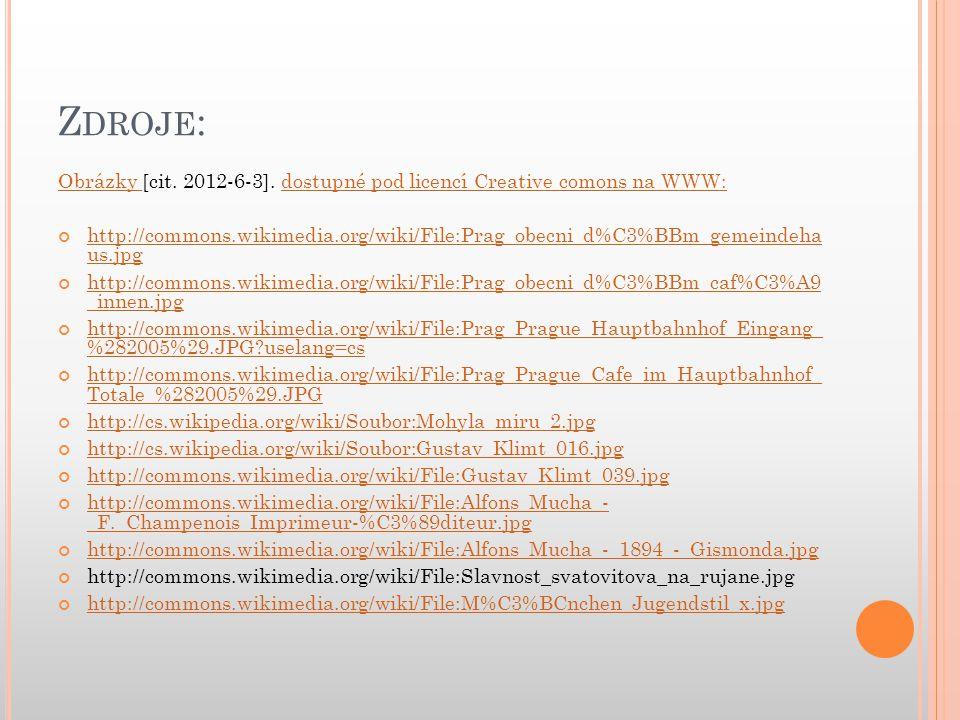 Zdroje: Obrázky [cit. 2012-6-3]. dostupné pod licencí Creative comons na WWW: